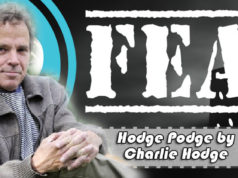 Hodge Podge by Charlie Hodge talks Politics & Fear.