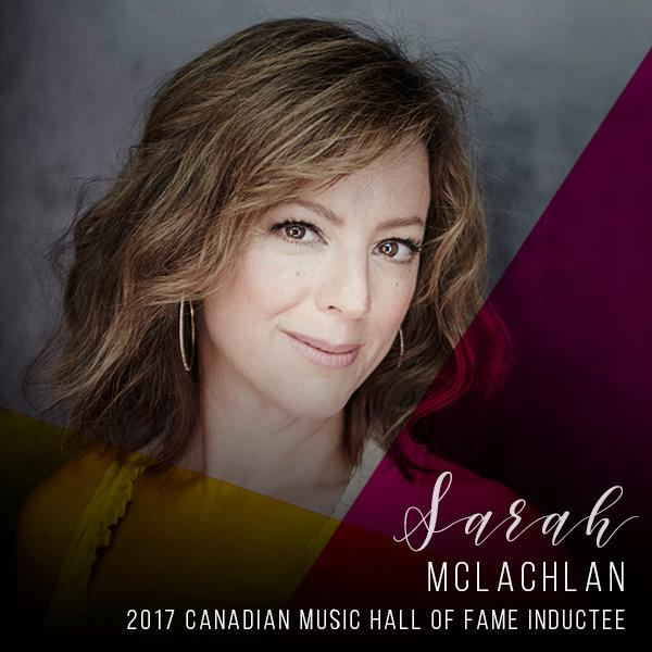 Sarah McLachlan 2017 Canadian Music Hall of Fame Inductee
