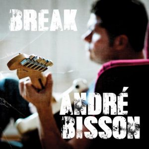 BREAK Andre Bisson