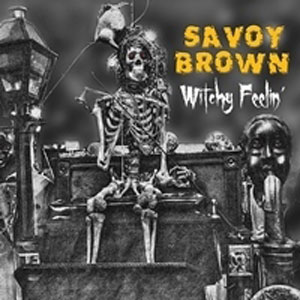 WITCHY FEELIN' Savoy Brown