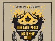 Our Lady Peace and Matthew Good