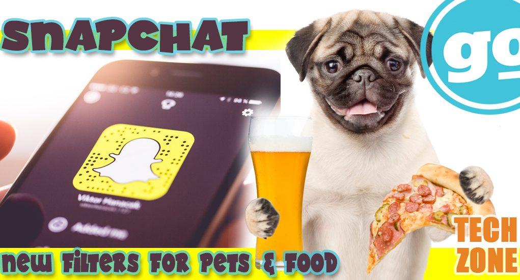 TECH: Snapchat, Food & Pets
