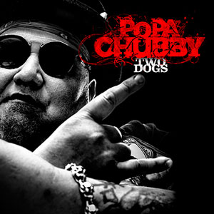 TWO DOGS Popa Chubby