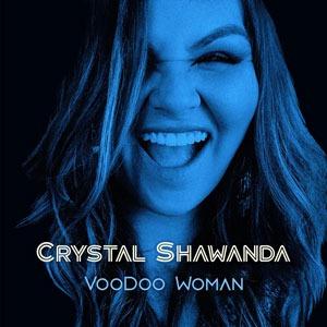 VOODOO WOMAN by Crystal Shawanda