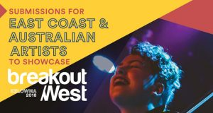 Submissions Open for East Coast & Australian Artists to Showcase at BreakOut West 2018