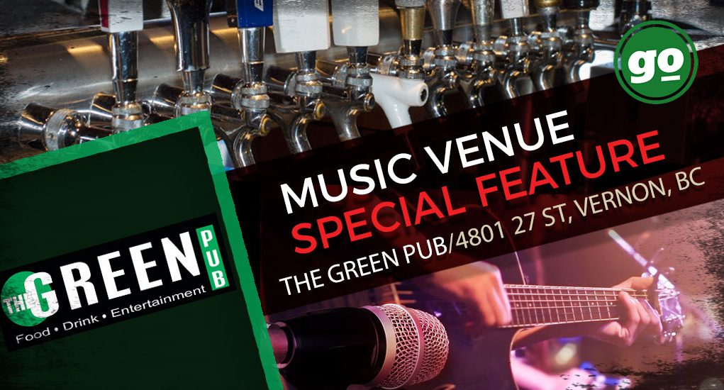 Music Venue Feature The Green Pub Vernon BC by Dan Tait Gonzo