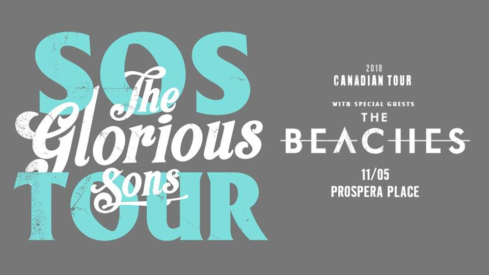 THE GLORIOUS SONS With special guest The Beaches