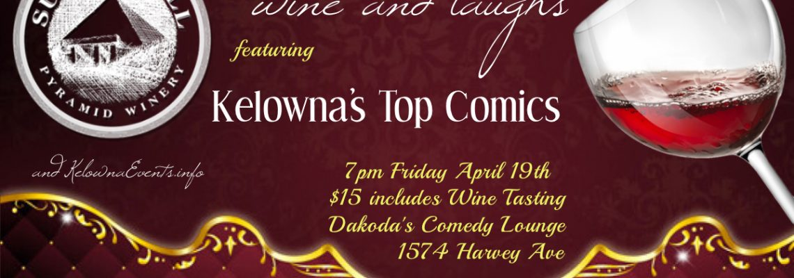 Summerhill Pyramid Winery is proud to present Wine and Laughs.