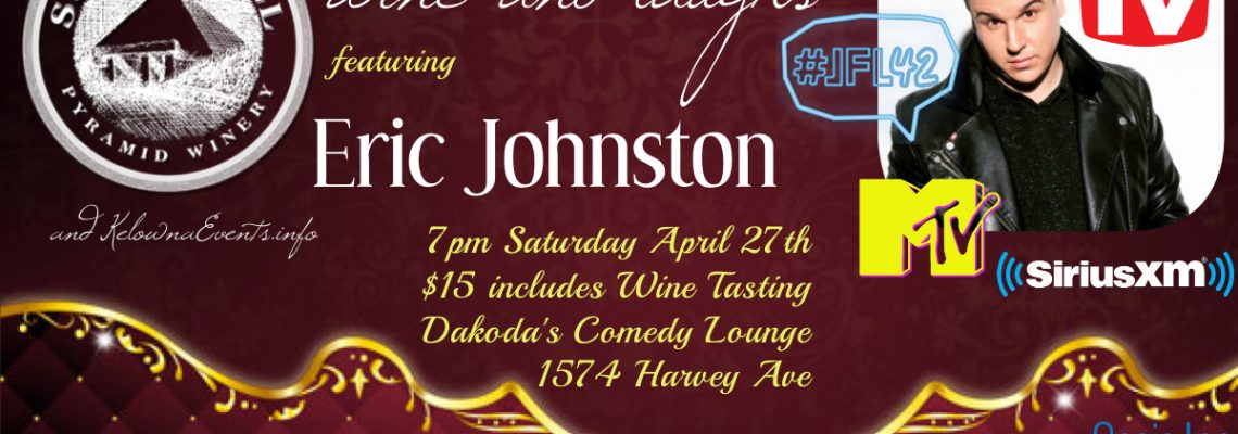 Kelowna Comedy with Eric Johnston