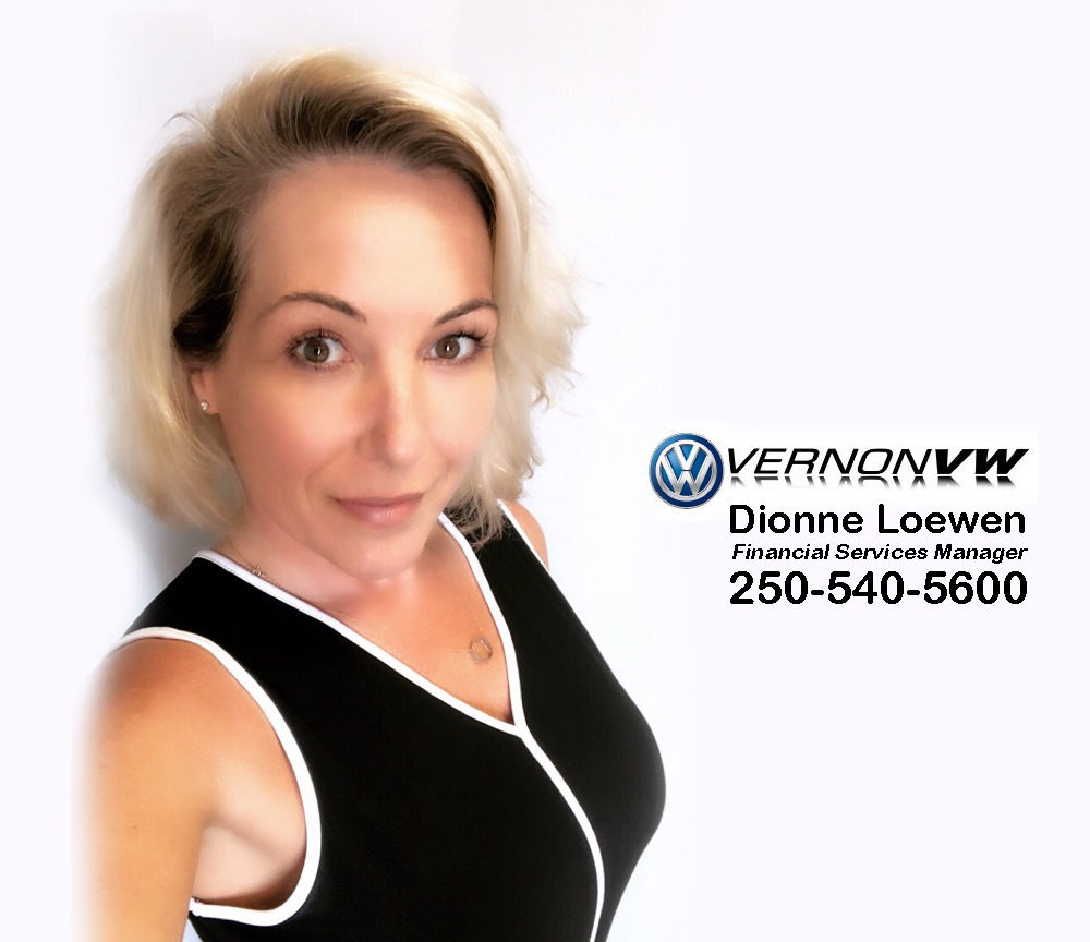 QUEEN OF CREDIT! Dionne Loewen | New and Used Auto Finance Vernon Volkswagen