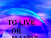 TO LIVE OR MAYBE NOT by Gary Revel
