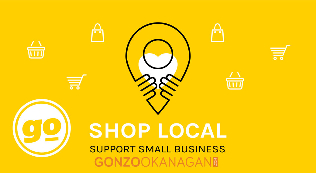 Shop local - Kelowna, Vernon, Penticton, Kamloops