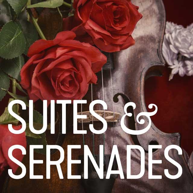 SUITES & SERENADES